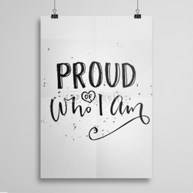 Poster Proud of who I am.