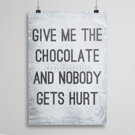 Poster Give me the chocolate
