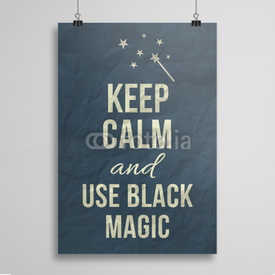 Poster Keep calm and use black magic