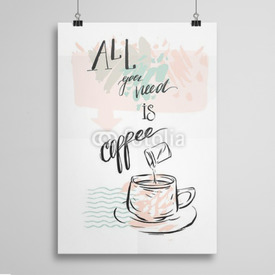 Poster All you need is coffee