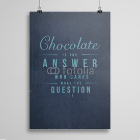 Poster Chocolate is the answer