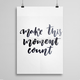 Poster Make this moment count