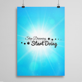 Poster Stop dreaming strart doing phrase, typographic lettering logo on