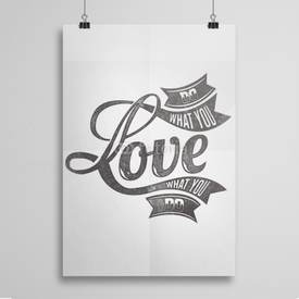 Poster Do what you love what you do