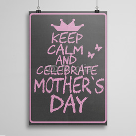 Poster Keep calm and celebrate mother's day