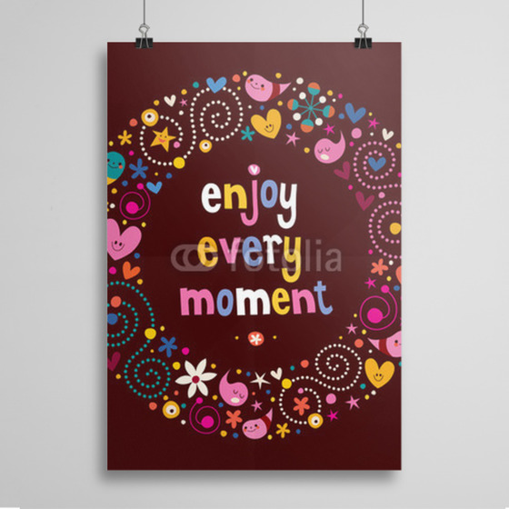 Poster Enjoy Every Moment