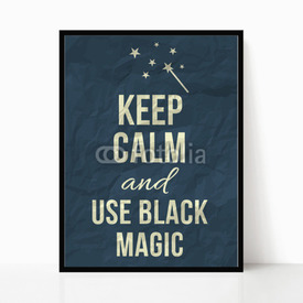 Plakat w ramie Keep calm and use black magic
