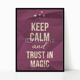 Plakat w ramie Keep calm trust in magic