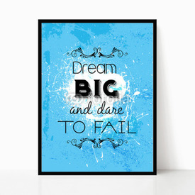 Plakat w ramie Dream big and dare to fail