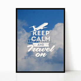 Plakat w ramie Keep calm and travel on