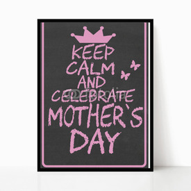 Plakat w ramie Keep calm and celebrate mother's day