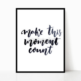 Plakat w ramie Make this moment count
