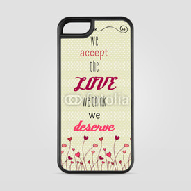 Etui na iPhone 5/5s/5SE We accept the love we think we deserve