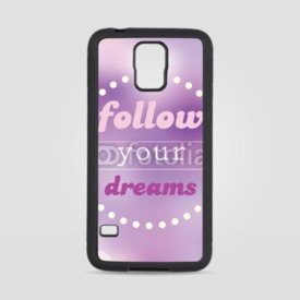 Obudowa na Samsung Galaxy S5 Follow your dreams