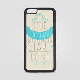 Etui na iPhone 6 Plus/6s Plus Stop dreaming, start doing