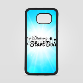 Obudowa na Samsung Galaxy S6 Stop dreaming strart doing phrase, typographic lettering logo on