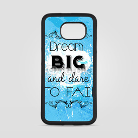 Obudowa na Samsung Galaxy S6 Dream big and dare to fail
