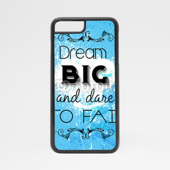 Obudowa na iPhone 7 Dream big and dare to fail