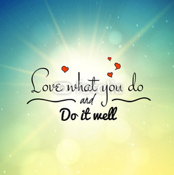 Poster Love what you do and do it well
