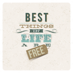 Plakat w ramie Best things in life are free