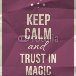 Poster Keep calm trust in magic