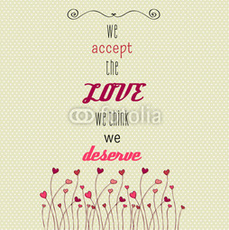 Poster We accept the love we think we deserve
