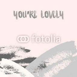 You're lovely